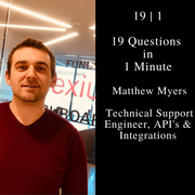 19|1: Matthew Myers, Technical Support Engineer, API's and Integrations